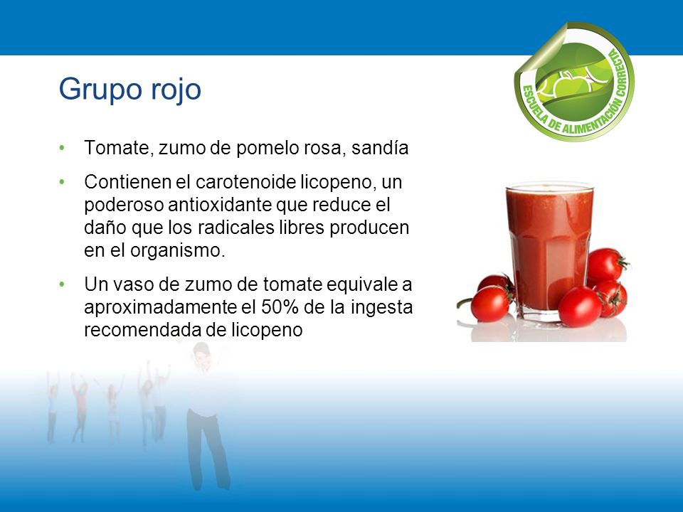 Grupo rojo Tomate, zumo de pomelo rosa, sandía Contienen el carotenoide licopeno, un poderoso antioxidante que reduce el daño que los radicales libres