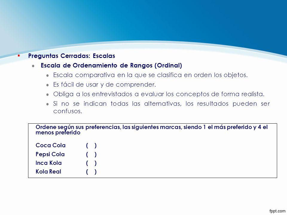 § Preguntas Cerradas: Escalas l Escala de Ordenamiento de Rangos (Ordinal) l Escala comparativa en la que se clasifica en orden los objetos. l Es fáci