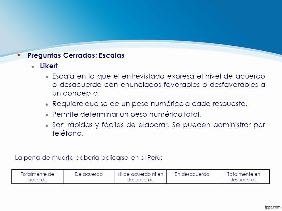 § Preguntas Cerradas: Escalas l Likert l Escala en la que el entrevistado expresa el nivel de acuerdo o desacuerdo con enunciados favorables o desfavo