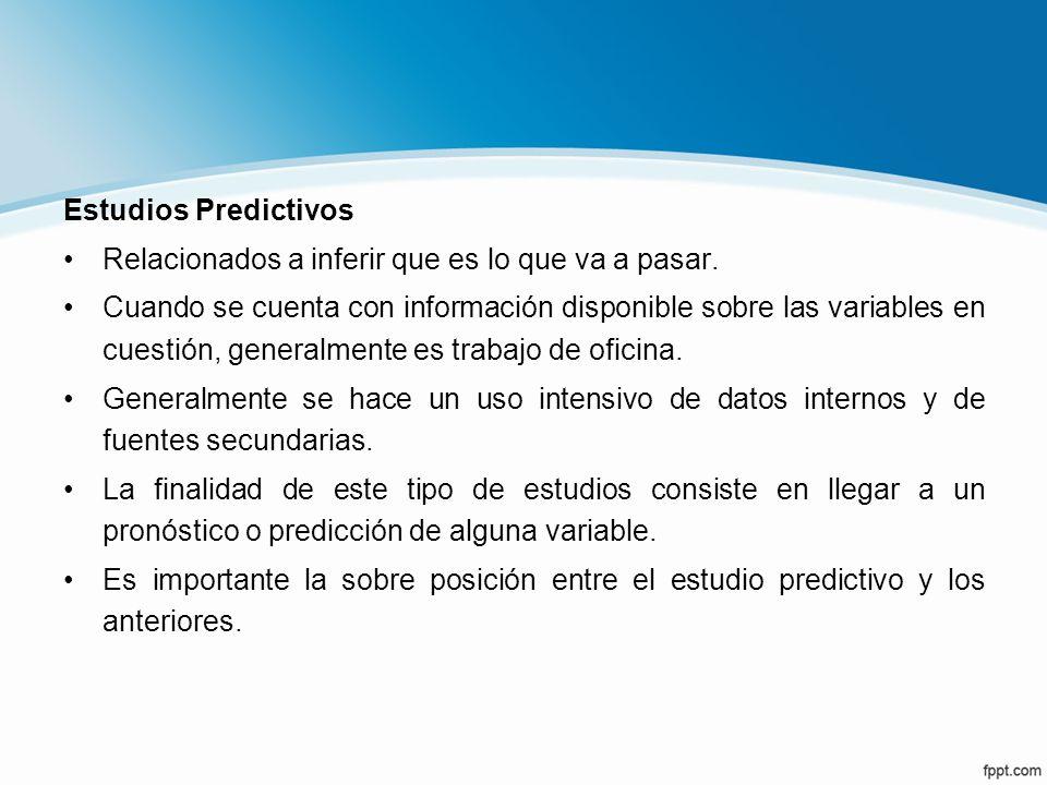 Estudios Predictivos Relacionados a inferir que es lo que va a pasar. Cuando se cuenta con información disponible sobre las variables en cuestión, gen