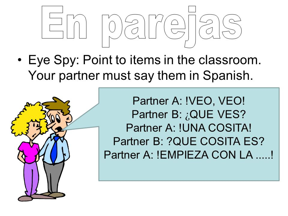 Battleships Write down 5 of the words you have just learned IN SPANISH. Take turns with your partner at guessing which words each of you has written d