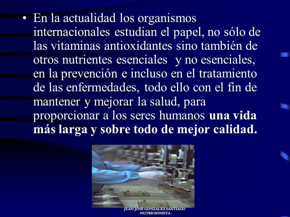 JUAN JOSÉ GONZÁLEZ SANTIAGO -NUTRICIONISTA- Los nutrientes antioxidantes forman parte de las defensas naturales del organismo contra los radicales lib