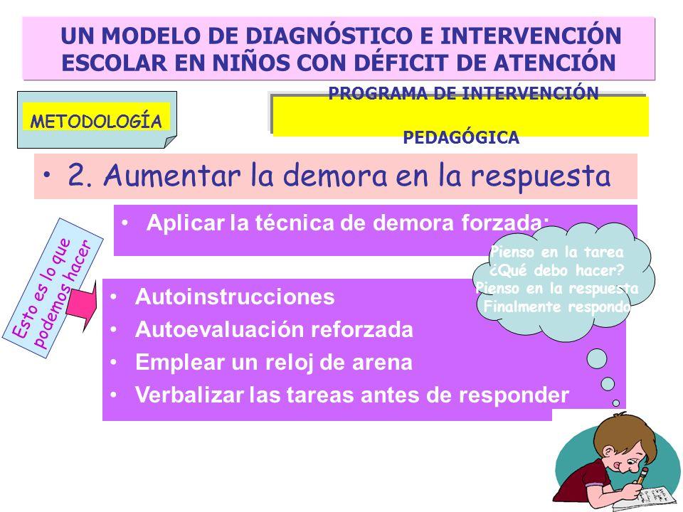 UN MODELO DE DIAGNÓSTICO E INTERVENCIÓN ESCOLAR EN NIÑOS CON DÉFICIT DE ATENCIÓN PROGRAMA DE INTERVENCIÓN PEDAGÓGICA 1. Aumentar la capacidad de atenc