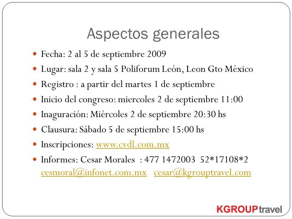 Aspectos generales Fecha: 2 al 5 de septiembre 2009 Lugar: sala 2 y sala 5 Poliforum León, Leon Gto México Registro : a partir del martes 1 de septiem