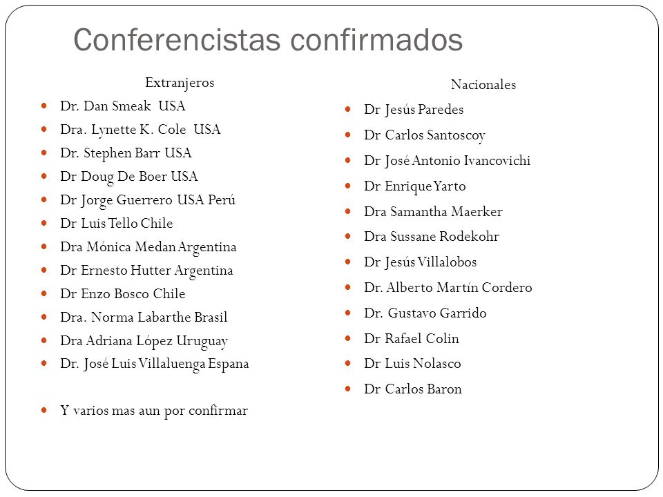 Conferencistas confirmados Extranjeros Dr.Dan Smeak USA Dra.