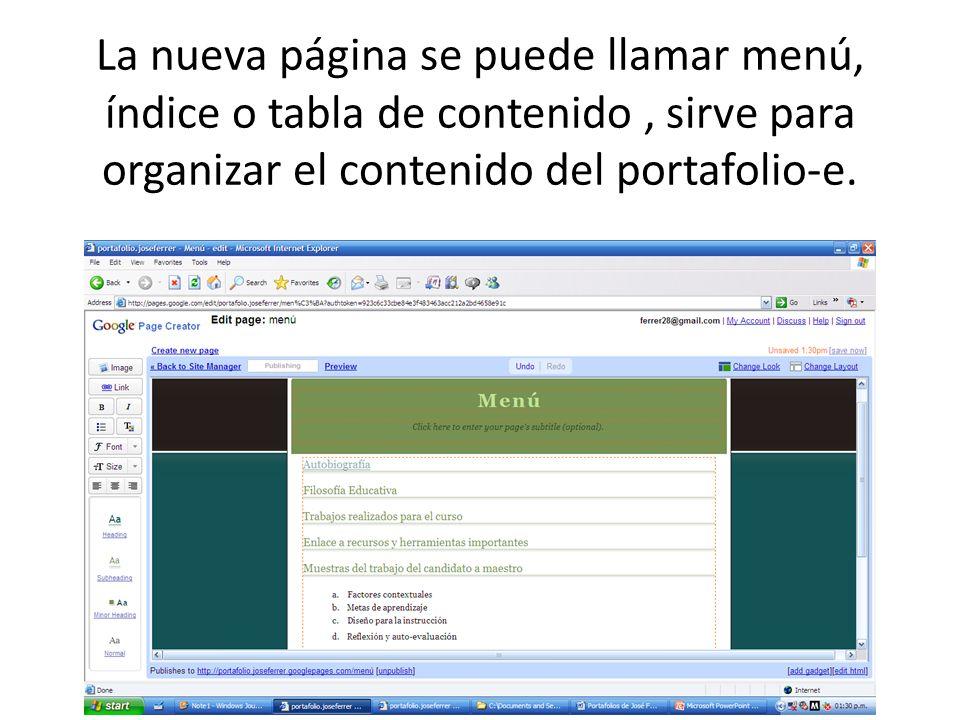 La nueva página se puede llamar menú, índice o tabla de contenido, sirve para organizar el contenido del portafolio-e.