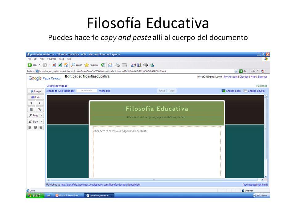 Filosofía Educativa Puedes hacerle copy and paste allí al cuerpo del documento