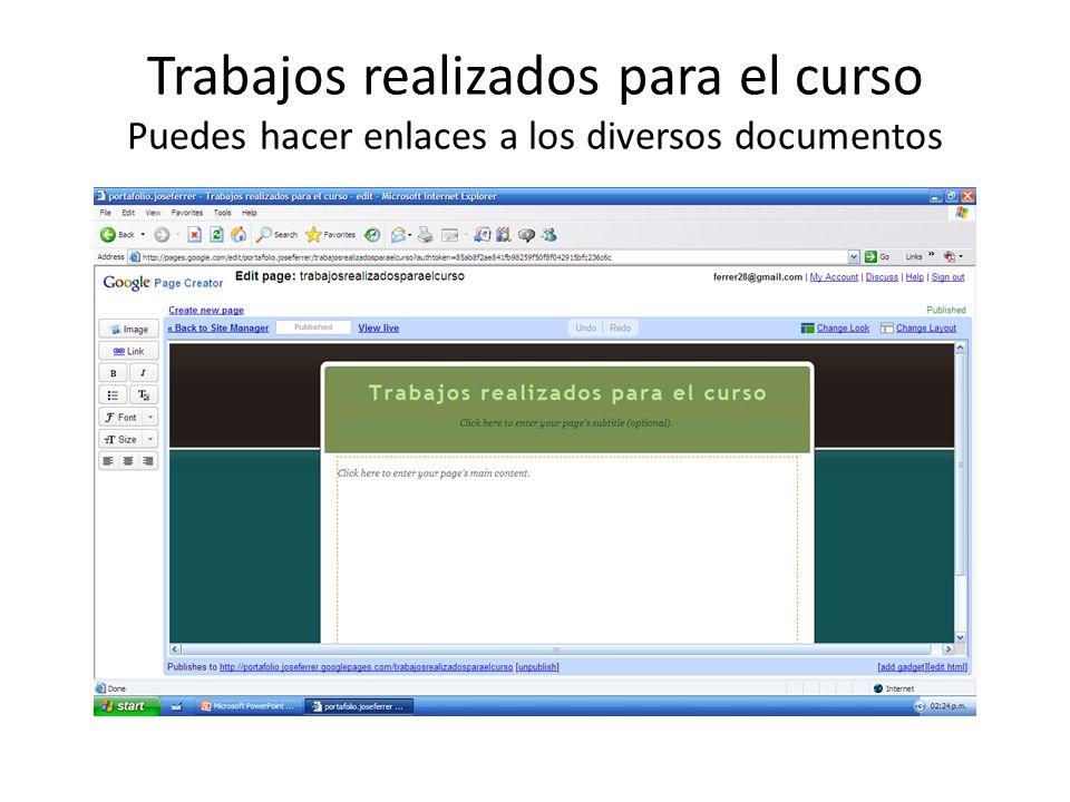 Trabajos realizados para el curso Puedes hacer enlaces a los diversos documentos