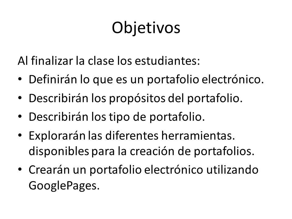 Objetivos Al finalizar la clase los estudiantes: Definirán lo que es un portafolio electrónico.