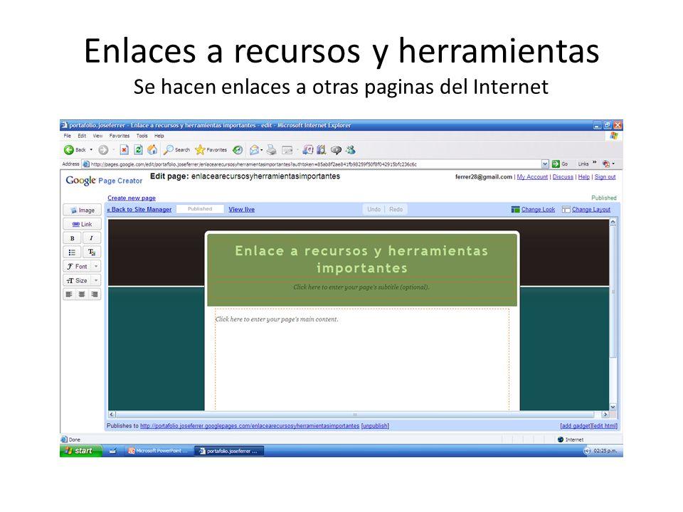 Enlaces a recursos y herramientas Se hacen enlaces a otras paginas del Internet