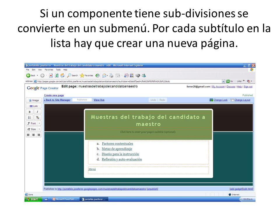 Si un componente tiene sub-divisiones se convierte en un submenú.