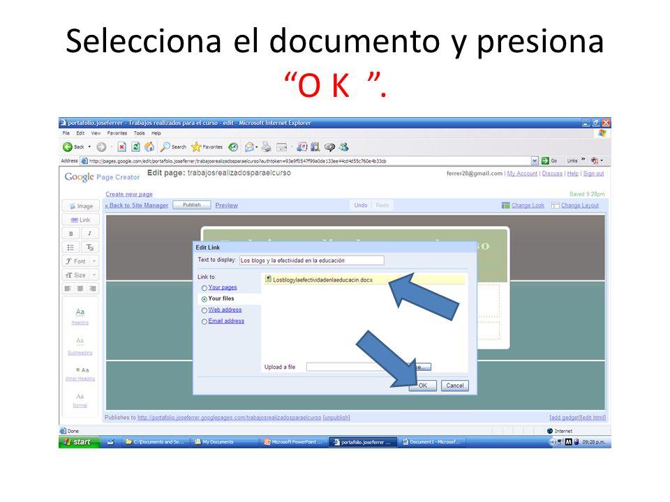 Selecciona el documento y presionaO K.