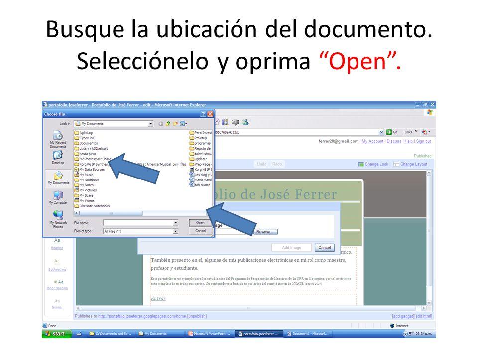 Busque la ubicación del documento. Selecciónelo y oprima Open.