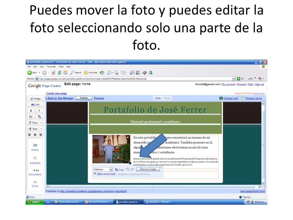 Puedes mover la foto y puedes editar la foto seleccionando solo una parte de la foto.