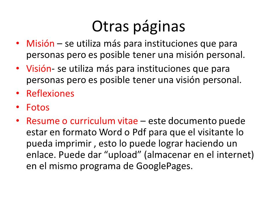 Otras páginas Misión – se utiliza más para instituciones que para personas pero es posible tener una misión personal.