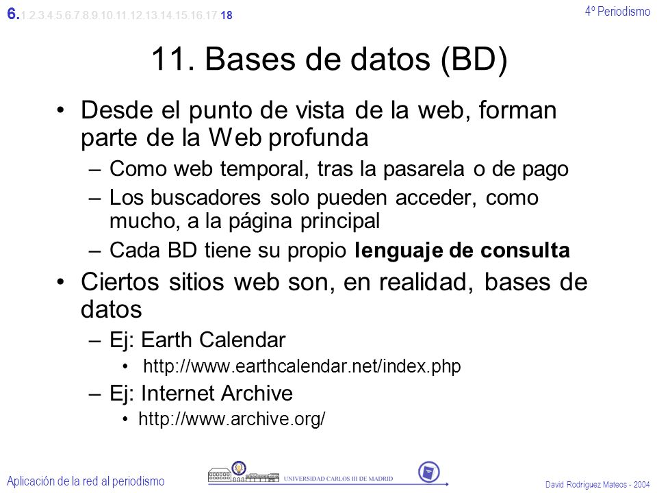 4º Periodismo Aplicación de la red al periodismo David Rodríguez Mateos - 2004 11.