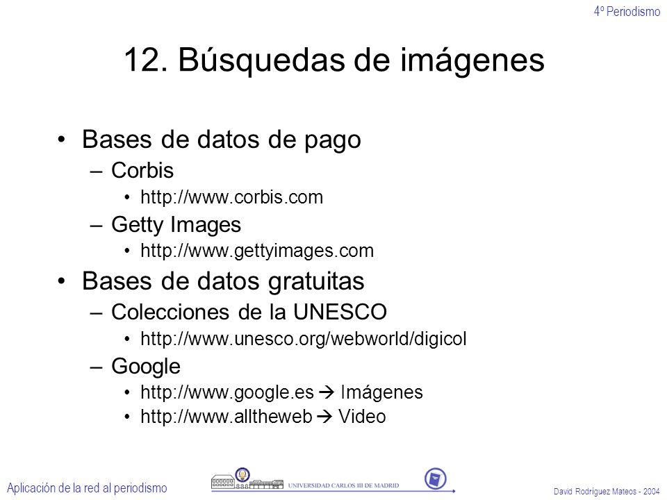 4º Periodismo Aplicación de la red al periodismo David Rodríguez Mateos - 2004 12.