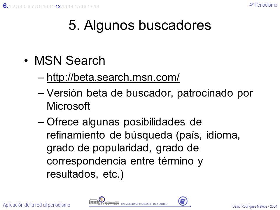 4º Periodismo Aplicación de la red al periodismo David Rodríguez Mateos - 2004 5.