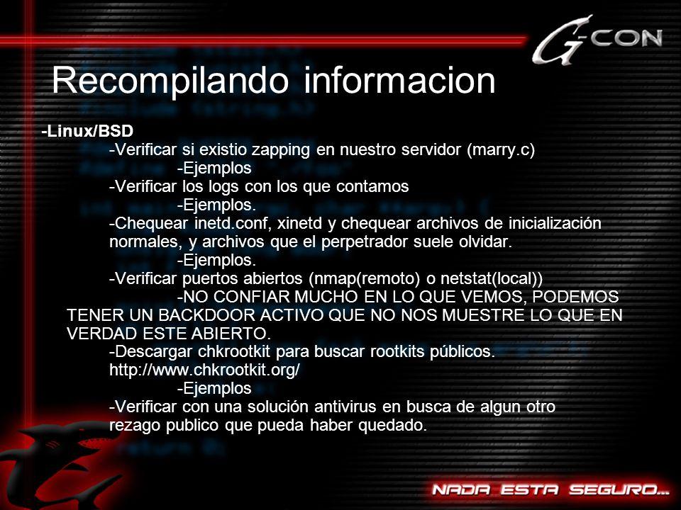 -Linux/BSD -Verificar si existio zapping en nuestro servidor (marry.c) -Ejemplos -Verificar los logs con los que contamos -Ejemplos.