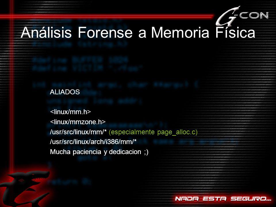 ALIADOS /usr/src/linux/mm/* (especialmente page_alloc.c) /usr/src/linux/arch/i386/mm/* Mucha paciencia y dedicacion ;)
