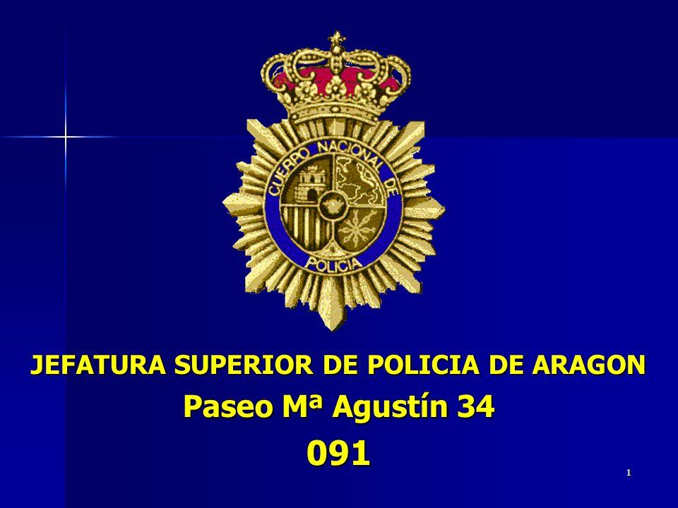 1 JEFATURA SUPERIOR DE POLICIA DE ARAGON Paseo Mª Agustín 34 091