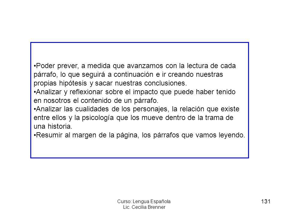 131 Curso: Lengua Española Lic. Cecilia Brenner Poder prever, a medida que avanzamos con la lectura de cada párrafo, lo que seguirá a continuación e i