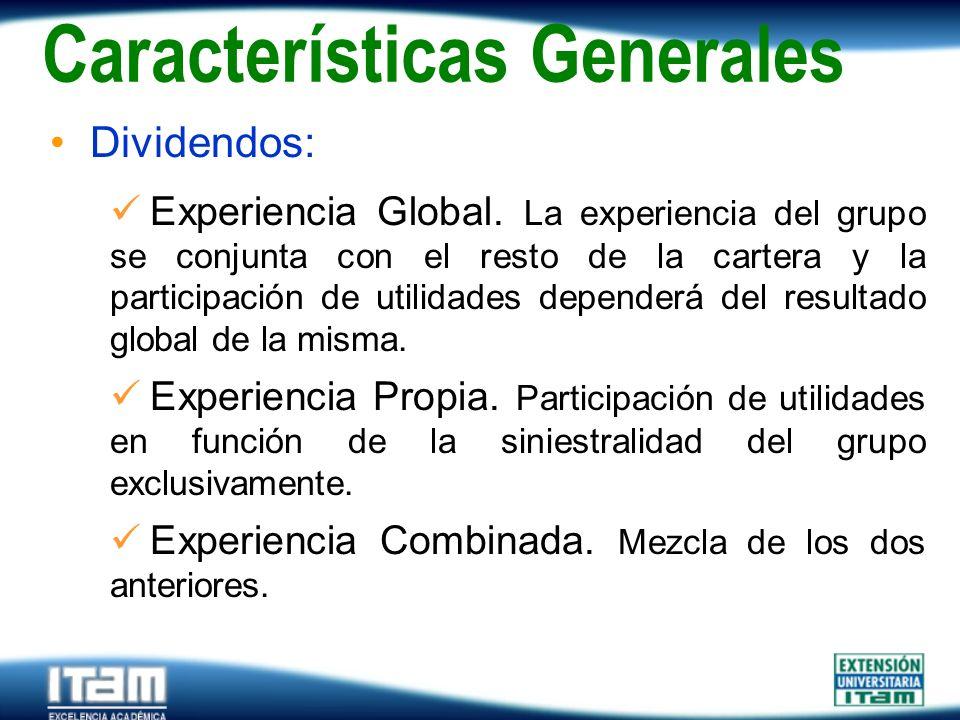 Seguro Personas Dividendos: Experiencia Global. La experiencia del grupo se conjunta con el resto de la cartera y la participación de utilidades depen