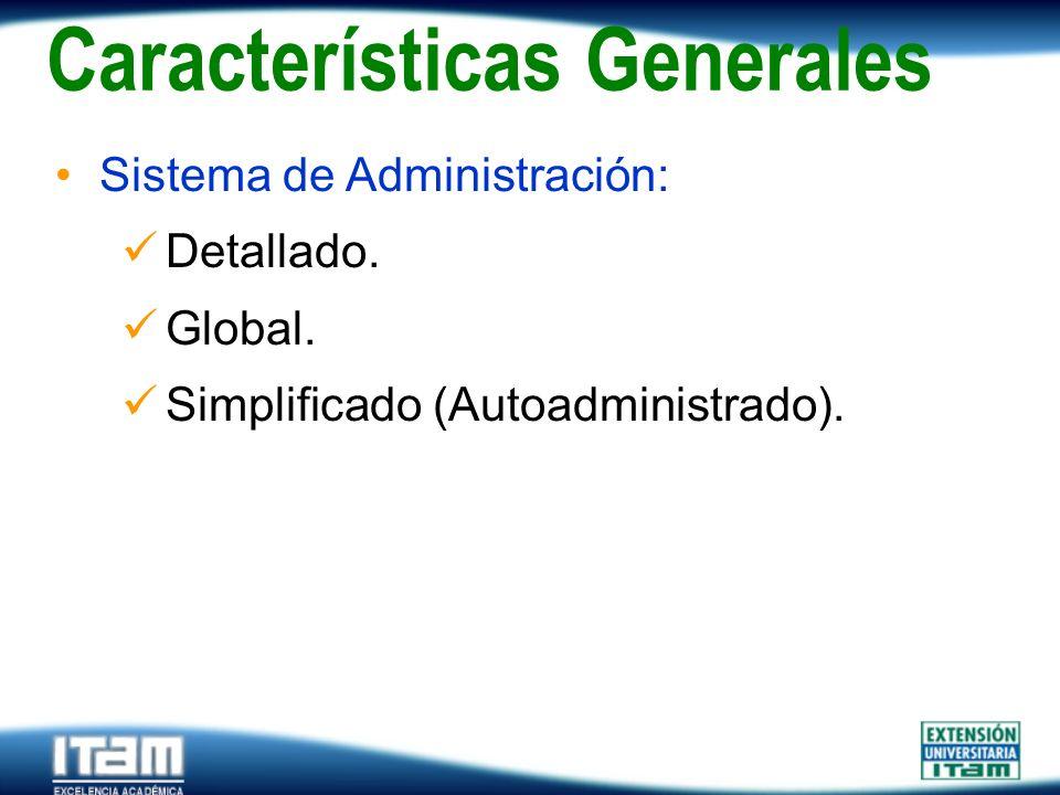 Seguro Personas Sistema de Administración: Detallado. Global. Simplificado (Autoadministrado). Características Generales