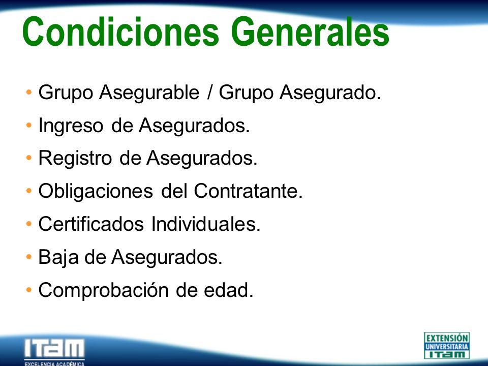 Seguro Personas Grupo Asegurable / Grupo Asegurado. Ingreso de Asegurados. Registro de Asegurados. Obligaciones del Contratante. Certificados Individu