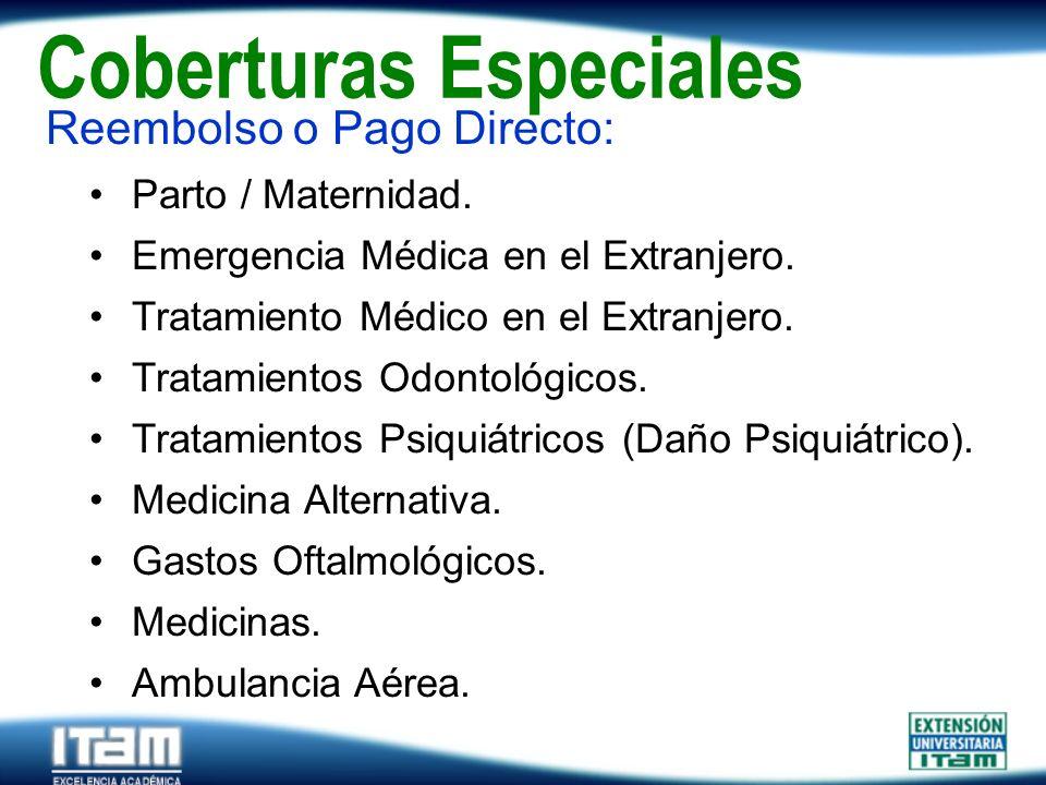Seguro Personas Coberturas Especiales Reembolso o Pago Directo: Parto / Maternidad. Emergencia Médica en el Extranjero. Tratamiento Médico en el Extra