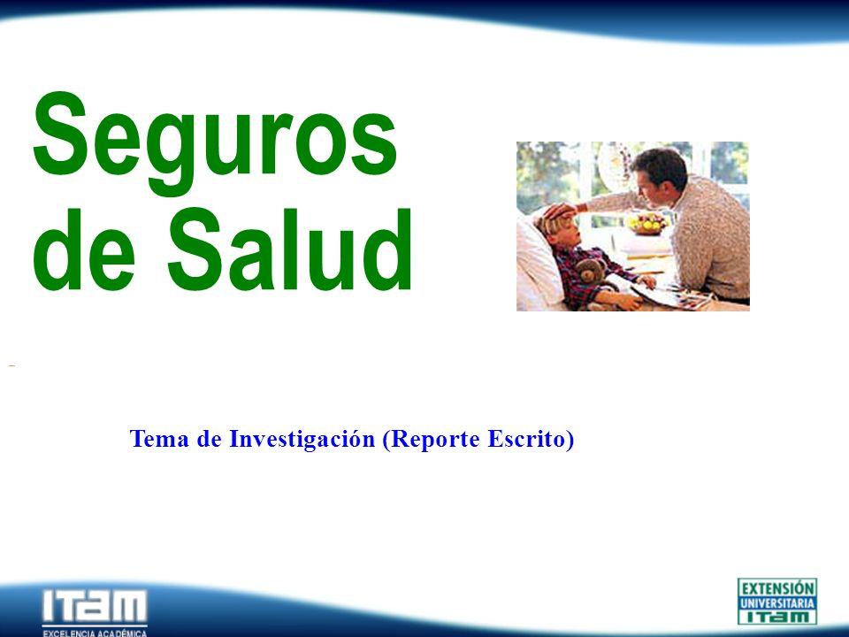 Seguro Personas Seguros de Salud Tema de Investigación (Reporte Escrito)