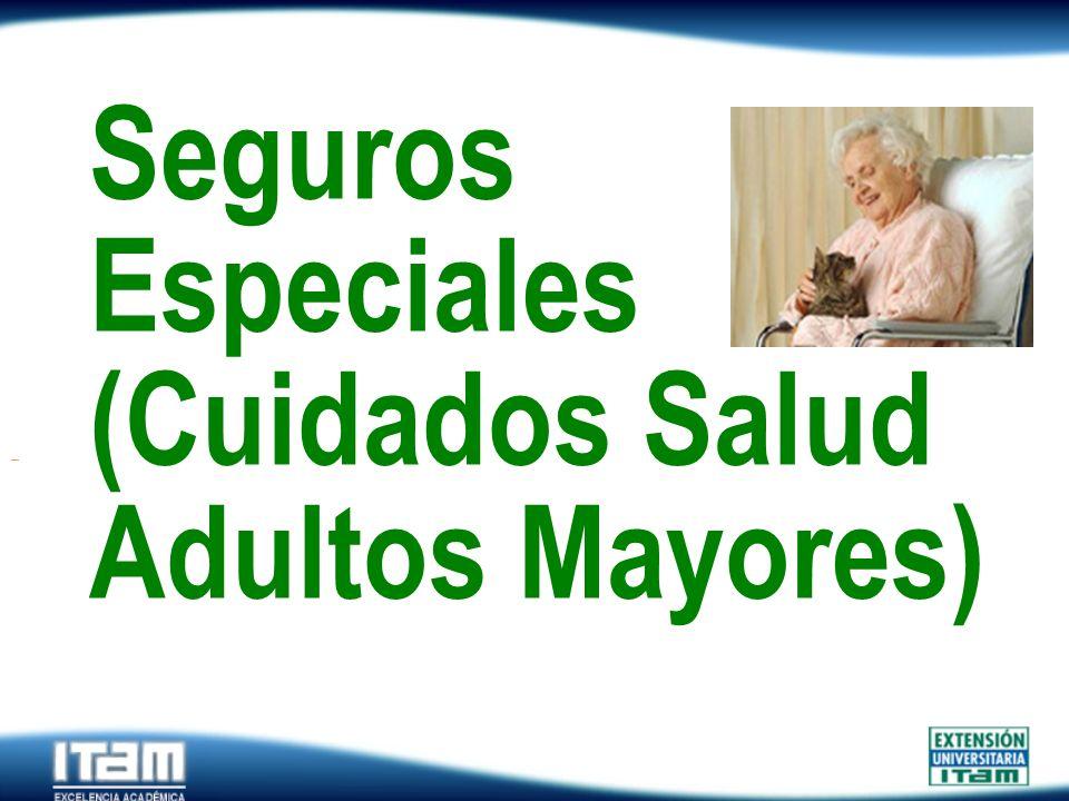 Seguro Personas Seguros Especiales (Cuidados Salud Adultos Mayores)