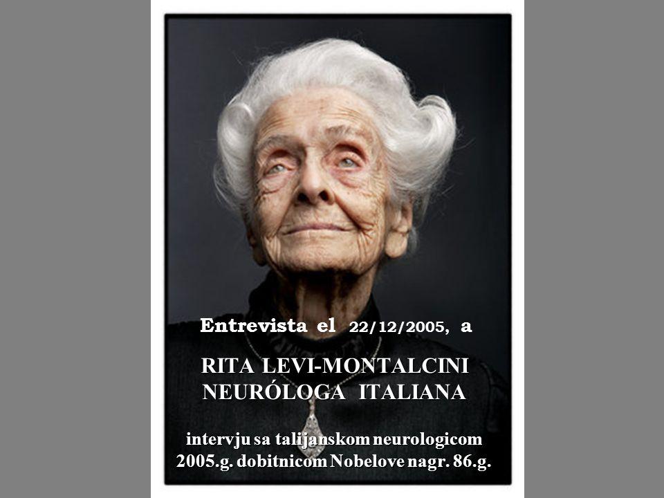 RITA LEVI-MONTALCINI NEURÓLOGA ITALIANA intervju sa talijanskom neurologicom 2005.g.