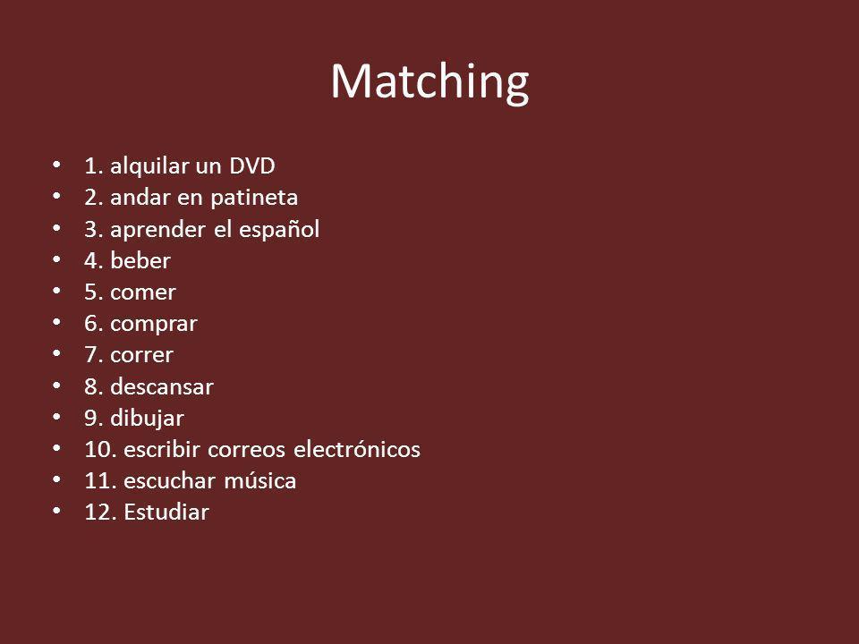 Matching 1.alquilar un DVD 2. andar en patineta 3.