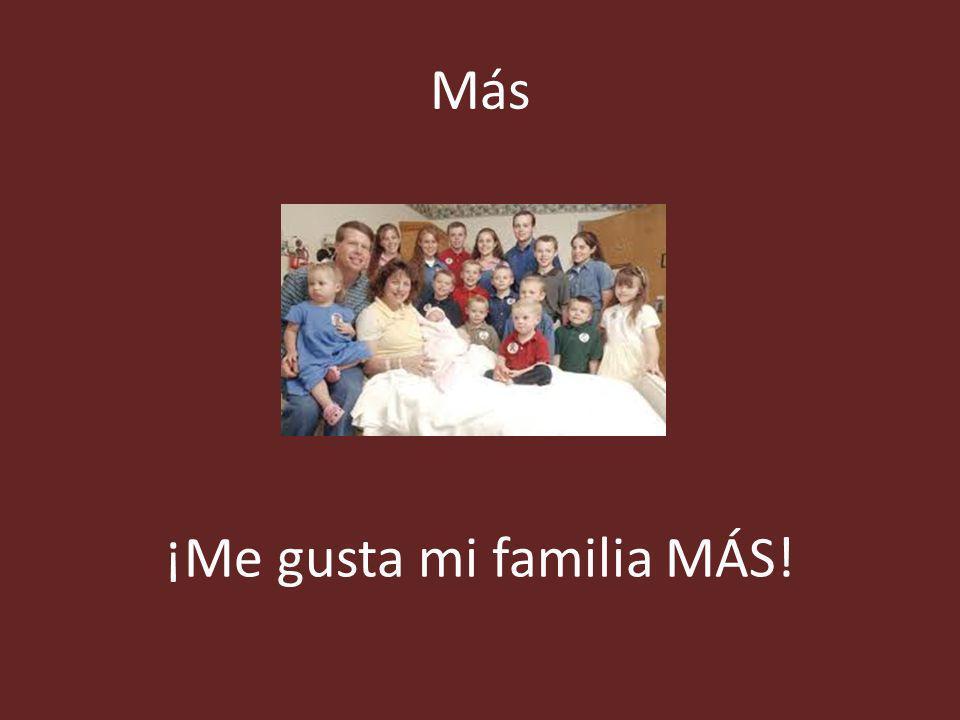Más ¡Me gusta mi familia MÁS!