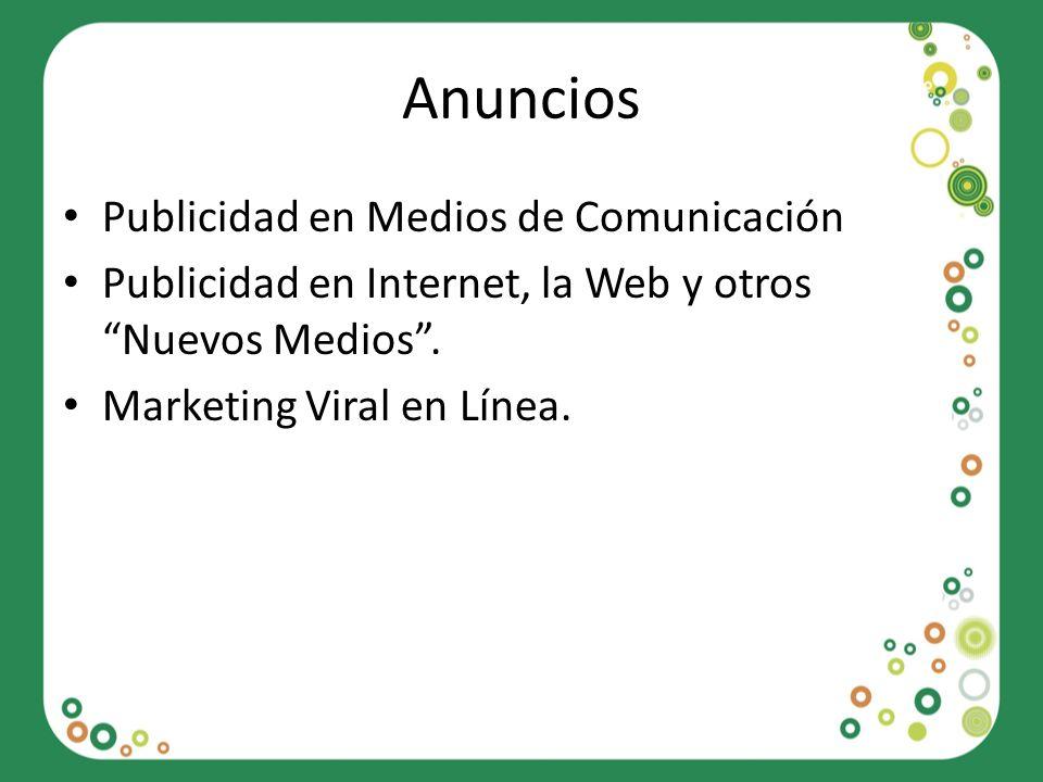 Anuncios Publicidad en Medios de Comunicación Publicidad en Internet, la Web y otros Nuevos Medios. Marketing Viral en Línea.