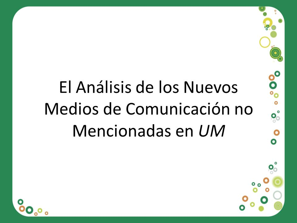 El Análisis de los Nuevos Medios de Comunicación no Mencionadas en UM