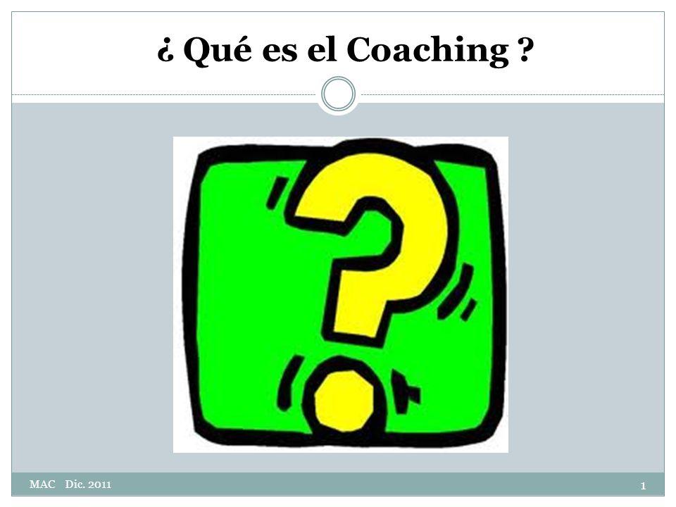 ¿ Qué es el Coaching ? 1 MAC Dic. 2011