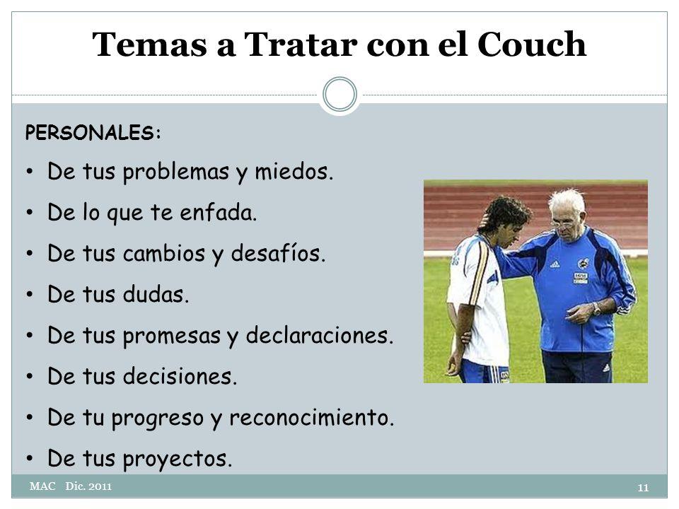 Temas a Tratar con el Couch PERSONALES: De tus problemas y miedos.