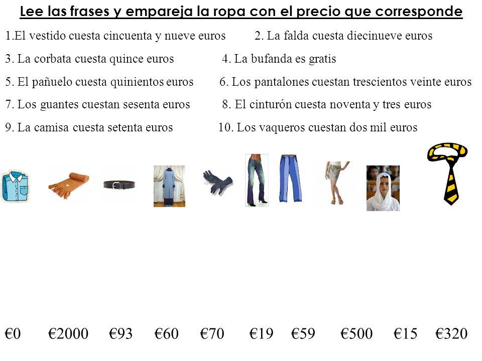 Lee las frases y empareja la ropa con el precio que corresponde 1.El vestido cuesta cincuenta y nueve euros 2. La falda cuesta diecinueve euros 3. La