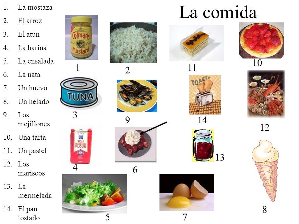 La comida 1.La mostaza 2.El arroz 3.El atún 4.La harina 5.La ensalada 6.La nata 7.Un huevo 8.Un helado 9.Los mejillones 10.Una tarta 11.Un pastel 12.L