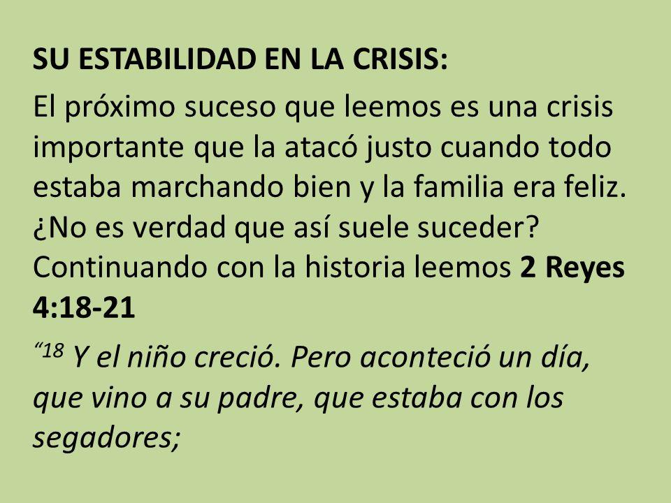 SU ESTABILIDAD EN LA CRISIS: El próximo suceso que leemos es una crisis importante que la atacó justo cuando todo estaba marchando bien y la familia e