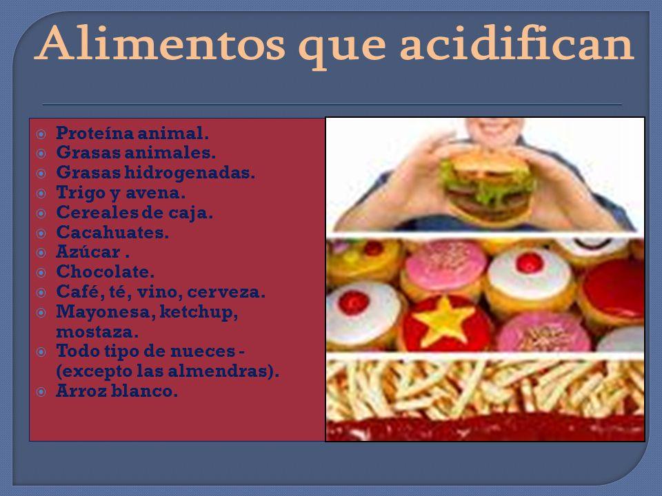 Proteína animal. Grasas animales. Grasas hidrogenadas. Trigo y avena. Cereales de caja. Cacahuates. Azúcar. Chocolate. Café, té, vino, cerveza. Mayone