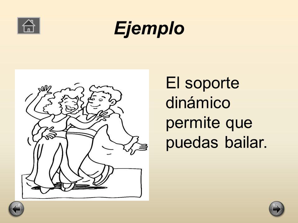 Soporte Dinámico Permite que tengas movimientos corporales.