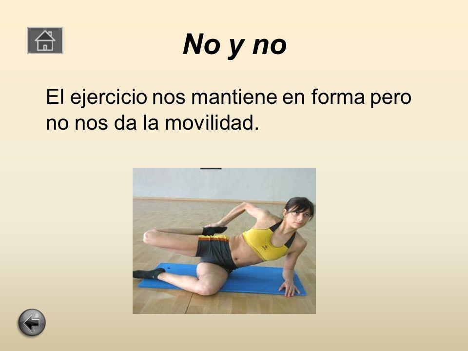 Correcto Los músculos son los que nos permiten la movilidad.