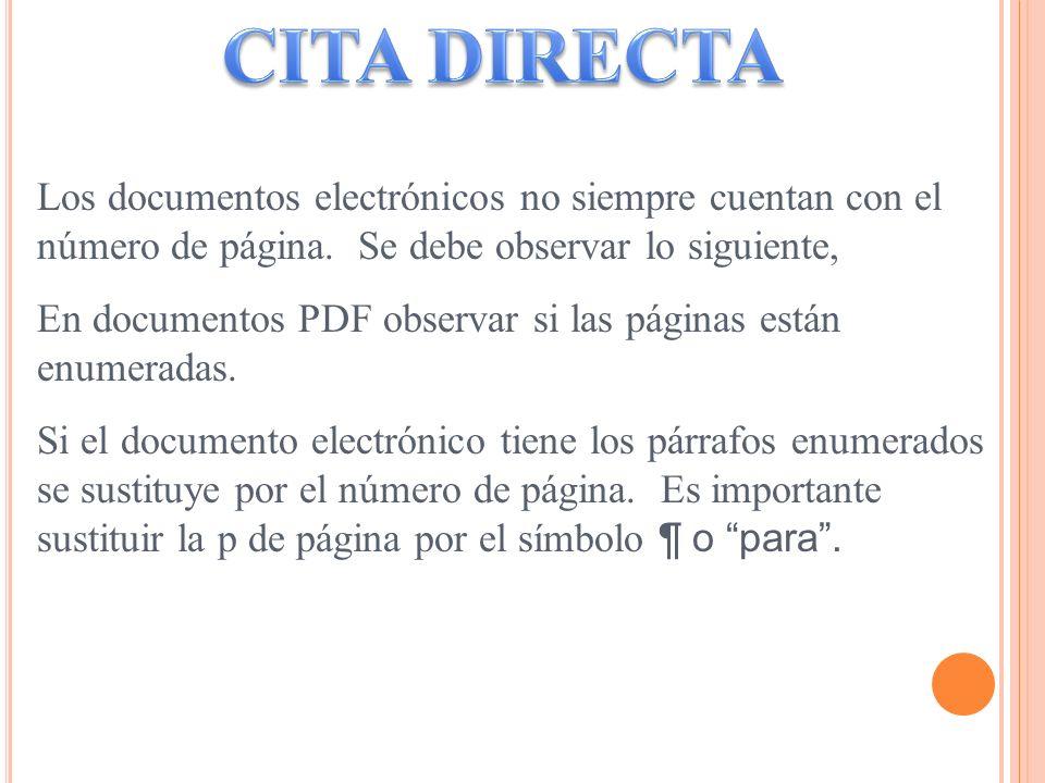 Los documentos electrónicos no siempre cuentan con el número de página. Se debe observar lo siguiente, En documentos PDF observar si las páginas están