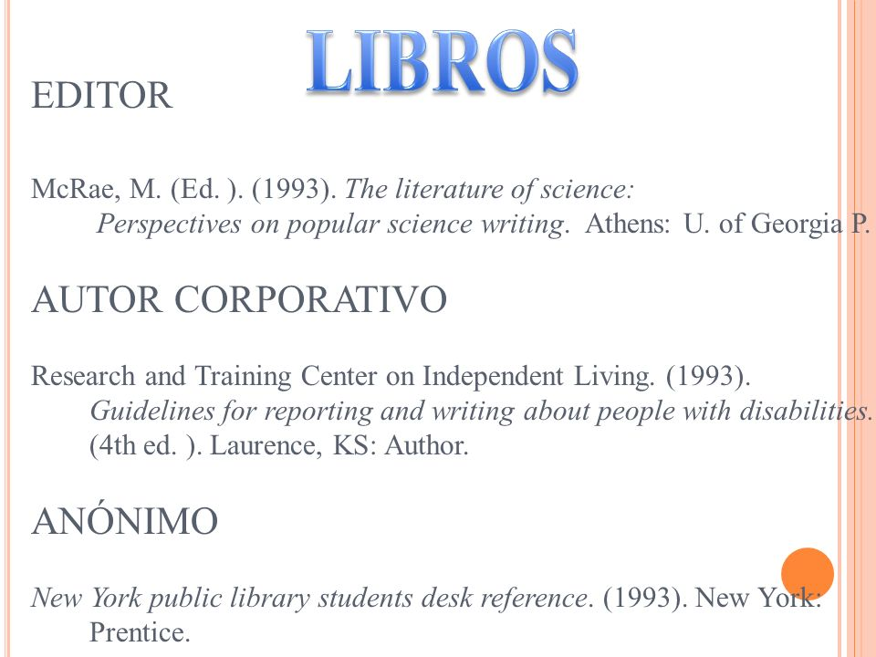 EDITOR McRae, M. (Ed. ). (1993). The literature of science: Perspectives on popular science writing. Athens: U. of Georgia P. AUTOR CORPORATIVO Resear