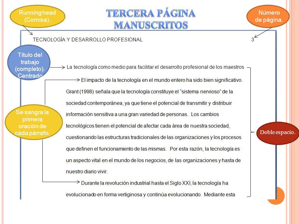 La tecnología como medio para facilitar el desarrollo profesional de los maestros TECNOLOGÍA Y DESARROLLO PROFESIONAL 3 Running head (Cornisa). Título