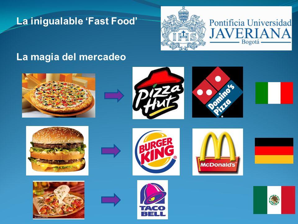 La inigualable Fast Food La magia del mercadeo