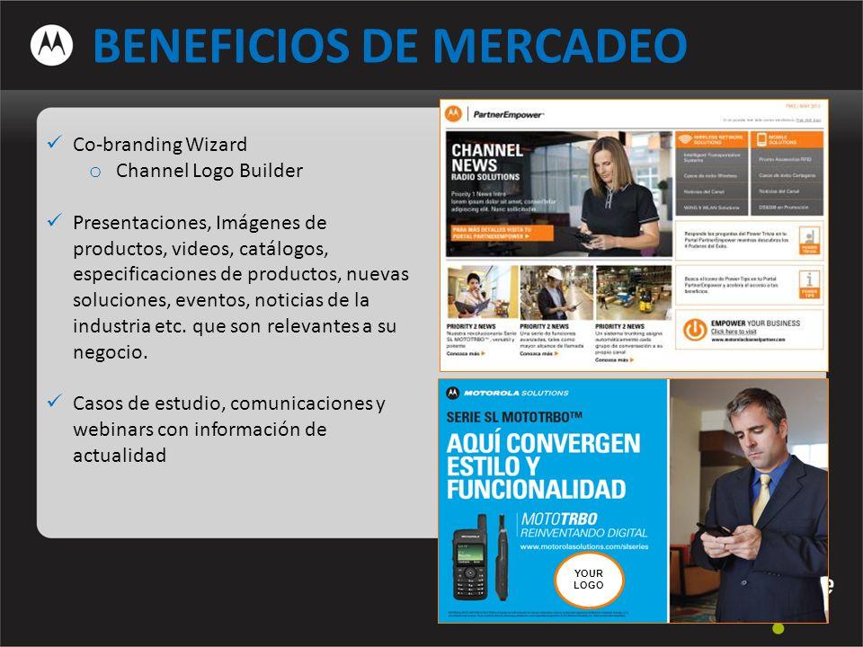 BENEFICIOS DE MERCADEO Co-branding Wizard o Channel Logo Builder Presentaciones, Imágenes de productos, videos, catálogos, especificaciones de productos, nuevas soluciones, eventos, noticias de la industria etc.